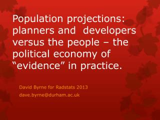 """Population projections: planners and  developers versus the people – the political economy of """"evidence"""" in practice."""