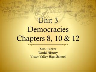 Unit 3 Democracies Chapters 8, 10 & 12