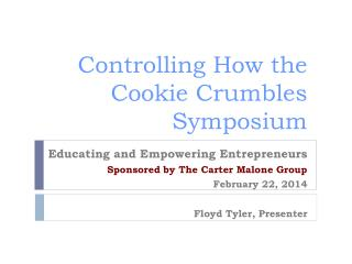Controlling How the Cookie Crumbles Symposium