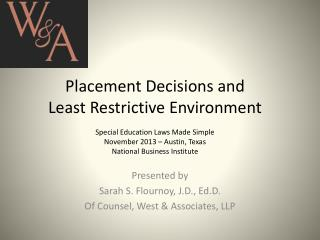 Presented by Sarah S.  Flournoy , J.D.,  Ed.D . Of Counsel, West & Associates, LLP