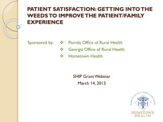 PATIENT SATISFACTION: GETTING INTO THE WEEDS TO IMPROVE THE PATIENT/FAMILY EXPERIENCE