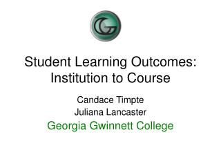 Student Learning Outcomes: Institution to Course