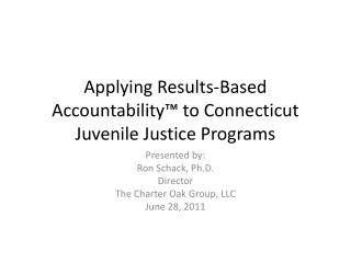 Applying Results-Based Accountability� to Connecticut Juvenile Justice Programs