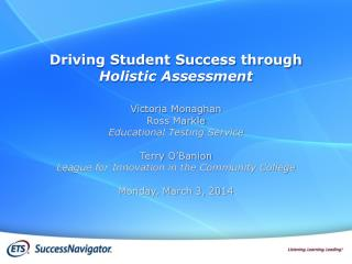 Driving Student Success through  Holistic Assessment