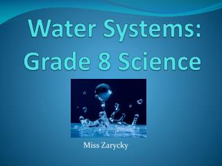 Water Systems: Grade 8 Science