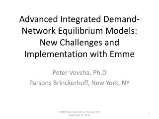 Advanced Integrated Demand-Network Equilibrium Models: New Challenges and Implementation with Emme