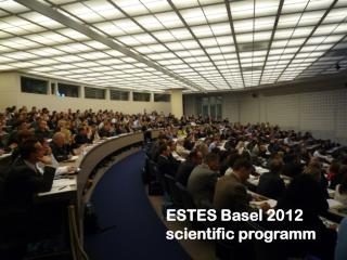 ESTES Basel 2012 scientific programm