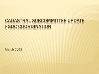 Cadastral subcommittee update fgdc cOORDINATION
