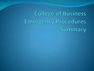 College of Business Emergency Procedures Summary