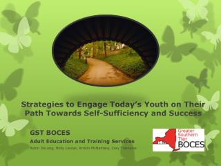 Strategies to Engage Today's Youth on  Their  Path Towards Self-Sufficiency  and Success
