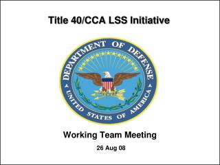 Title 40/CCA LSS Initiative