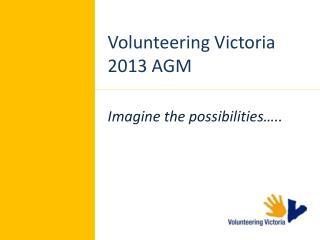 Volunteering Victoria 2013 AGM