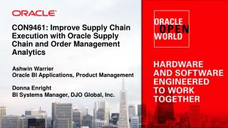 CON9461: Improve Supply Chain Execution with Oracle Supply Chain and Order Management Analytics
