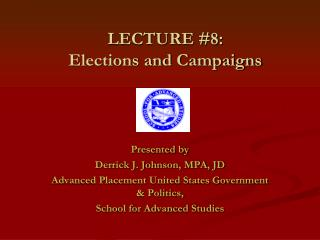 LECTURE #8:  Elections and Campaigns
