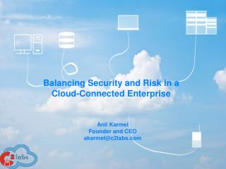 Balancing Security and Risk in a Cloud-Connected Enterprise