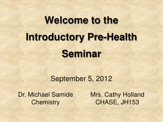Welcome to the Introductory Pre-Health Seminar