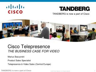 Cisco Telepresence THE BUSINESS CASE FOR VIDEO