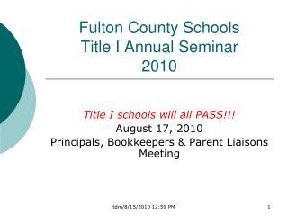 Fulton County Schools  Title  I Annual  Seminar 2010