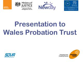 Presentation to Wales Probation Trust