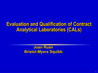 Evaluation and Qualification of Contract Analytical Laboratories (CALs)