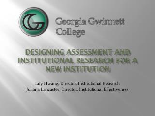 Designing Assessment and Institutional Research for a New Institution
