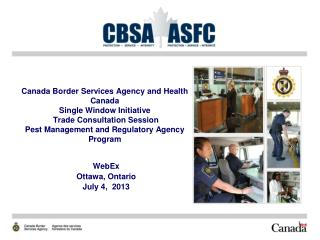 Canada Border Services Agency and Health Canada  Single Window Initiative  Trade Consultation Session Pest Management a