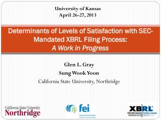 Determinants of Levels of Satisfaction with SEC-Mandated XBRL Filing  Process:  A Work in Progress