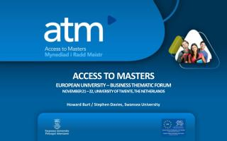 ACCESS TO MASTERS European University – Business thematic  ForuM November 21 – 22, University of  Twente , The Netherla