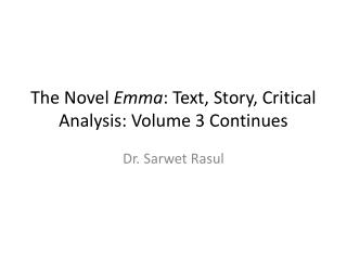 The Novel  Emma : Text, Story, Critical Analysis: Volume 3 Continues
