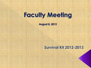 Faculty Meeting August 8, 2012