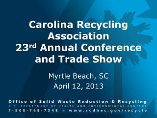 Carolina Recycling Association  23 rd  Annual Conference and Trade Show
