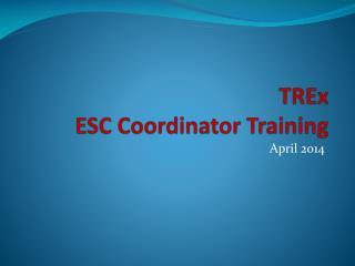 TREx ESC Coordinator Training