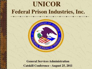 UNICOR  Federal Prison Industries, Inc.