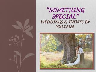 """Something Special"" weddings & Events by Yuliana"