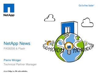 NetApp  News FAS6200 &  Flash Pierre Winiger Technical Partner Manager