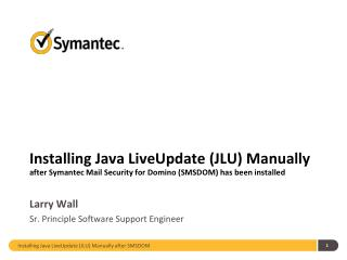 Installing Java  LiveUpdate  (JLU) Manually after Symantec Mail Security for Domino (SMSDOM) has been installed