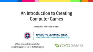 An Introduction to Creating Computer Games