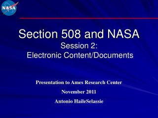 Section 508 and  NASA Session 2:  Electronic Content/Documents