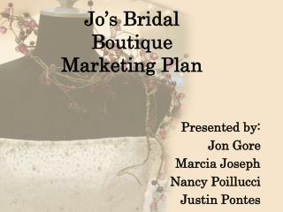 Jo�s Bridal Boutique Marketing Plan