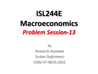 ISL244E Macroeconomics Problem Session- 13
