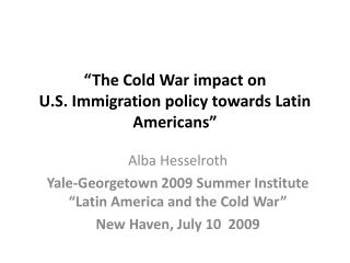 """The Cold War impact on  U.S. Immigration policy towards Latin Americans"""