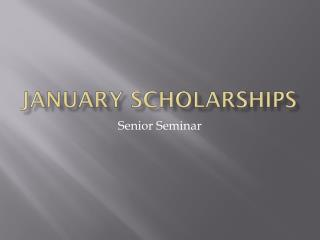 January Scholarships