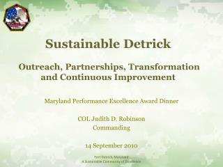 Sustainable Detrick  Outreach, Partnerships, Transformation  and Continuous Improvement