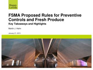 FSMA Proposed Rules for Preventive Controls and Fresh Produce