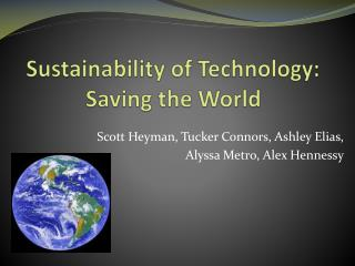 Sustainability of Technology: Saving the World