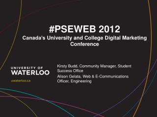 #PSEWEB 2012 Canada's  University and College Digital Marketing Conference