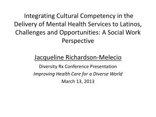 Diversity Rx Conference Presentation Improving Health Care for a Diverse World March 13, 2013
