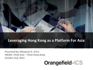 Leveraging Hong Kong as a Platform For Asia