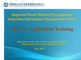 Imported Waste Material Pre-shipment Inspection Information Management System  PSI  CA  Application Training