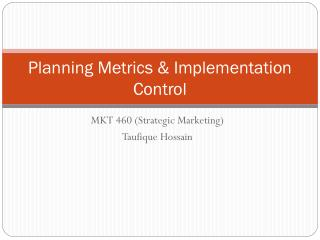 Planning Metrics & Implementation Control